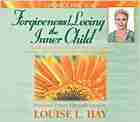 Forgiveness Loving the inner child