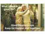 Good Relationships Keep Us Happier and Healthier