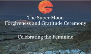 super-moon-forgiveness-and-gratitude