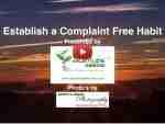 Complaint Free Habit Video