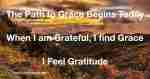 When I am Grateful, I find Grace