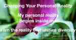 My personal reality begins inside me