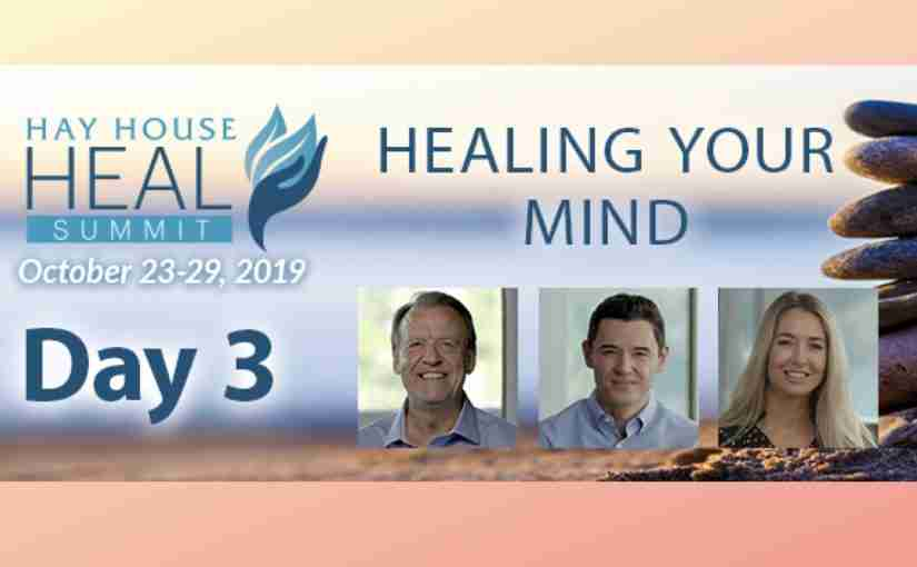 Heal Summit Day 3: Healing Your Mind