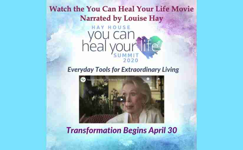 Watch the You Can Heal Your Life Movie – Narrated by Louise Hay