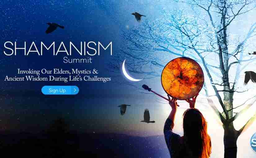Free Shamanism Summit: Call Forth a Brighter Future