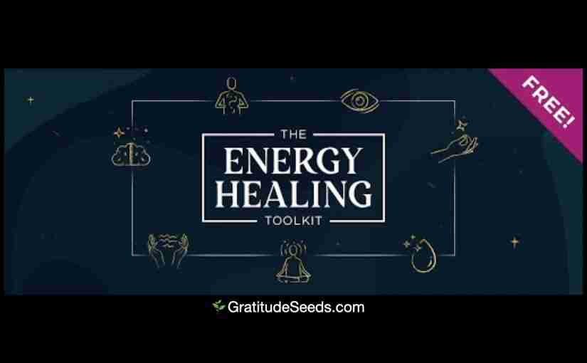 Energy Healing Toolkit – 7 FREE Practices