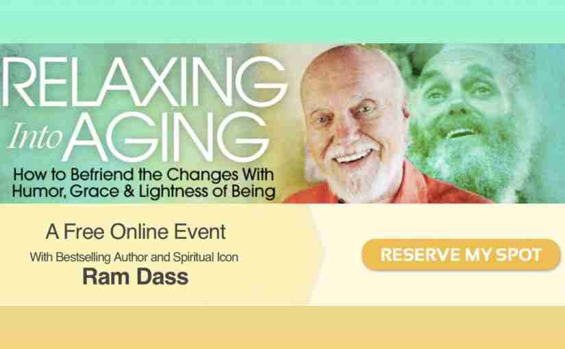 Relaxing into Aging with Ram Dass