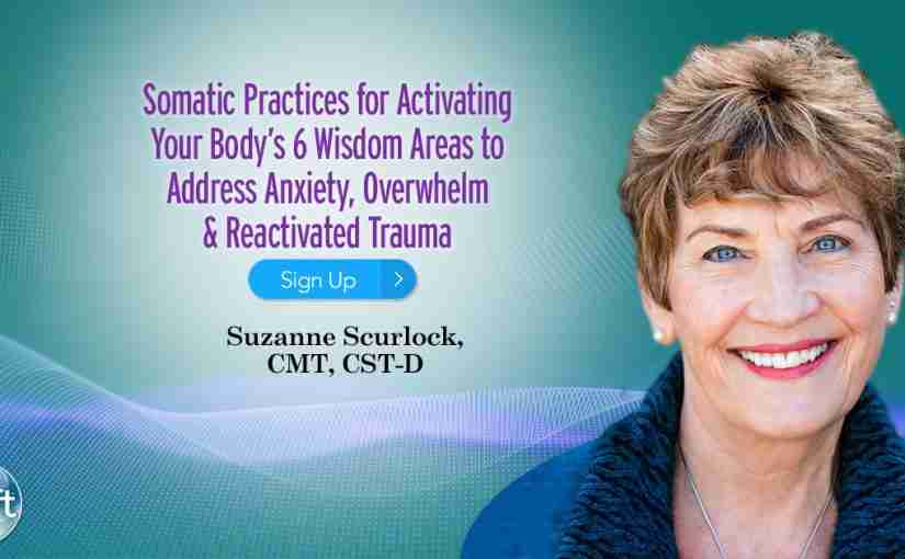 Somatic Practices for Activating Your Body's 6 Wisdom