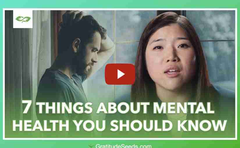 7 Things About Mental Health You Should Know
