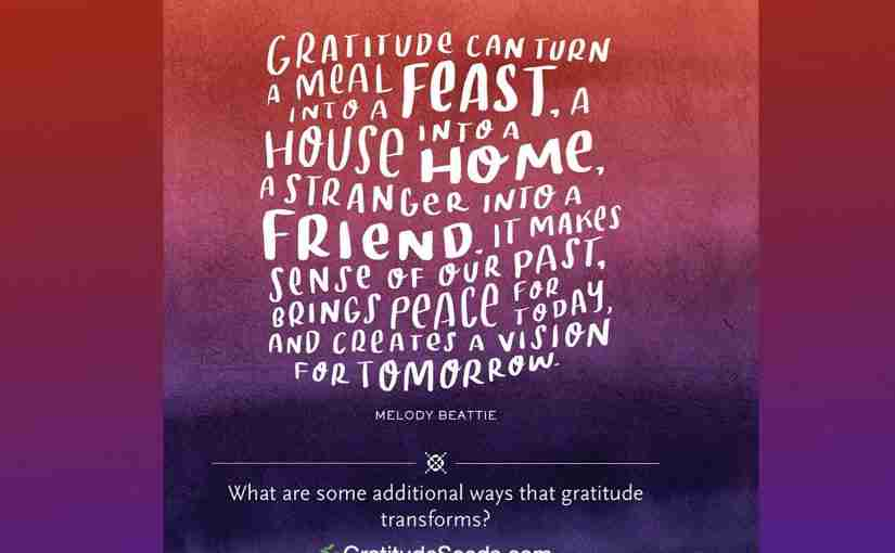 Gratitude Transforms Life