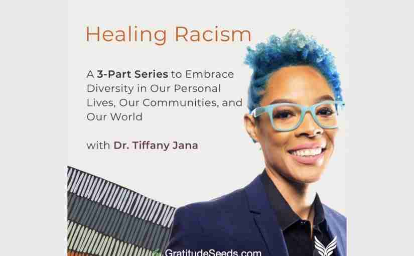 "Three-Part Webinar Series: ""Healing Racism"""